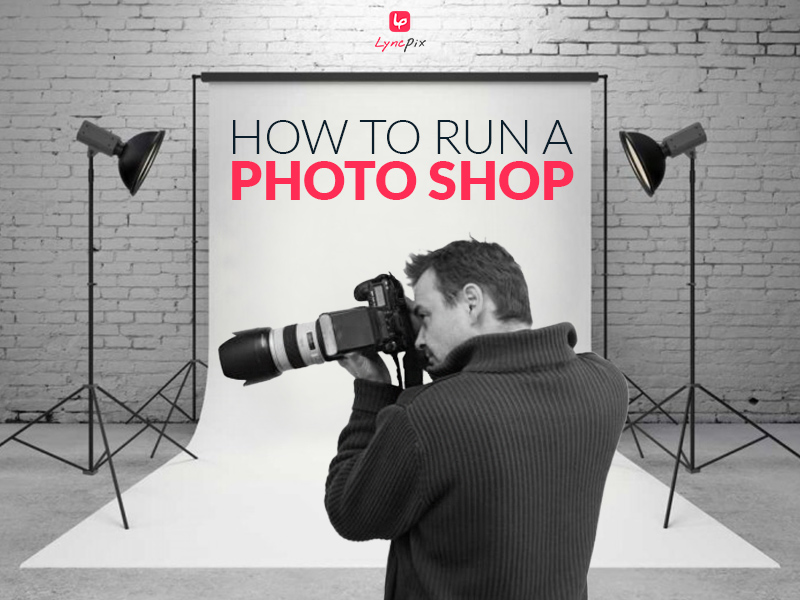How To Run A Photography Business: Tutorials
